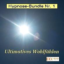 Ultimatives Wohlfühlen (Hypnose-Bundle 1) Hörbuch von Michael Bauer Gesprochen von: Michael Bauer