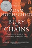 img - for Bury the Chains: Prophets and Rebels in the Fight to Free an Empire's Slaves book / textbook / text book
