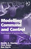 img - for Modelling Command and Control (Human Factors in Defence) book / textbook / text book