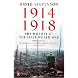 1914-1918: The History of the First World Warby David Stevenson
