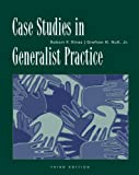 img - for Case Studies in Generalist Practice (Methods / Practice of Social Work: Generalist) book / textbook / text book