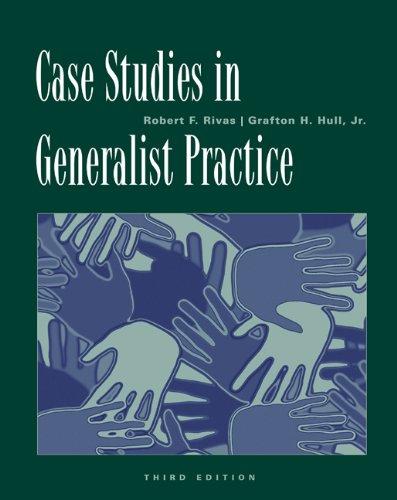 Case Studies in Generalist Practice (Methods / Practice...