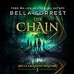 The Chain: The Secret of Spellshadow Manor, Volume 3   Bella Forrest