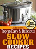 Slow Cooker Recipes (Top 30 Easy & Delicious Recipes)