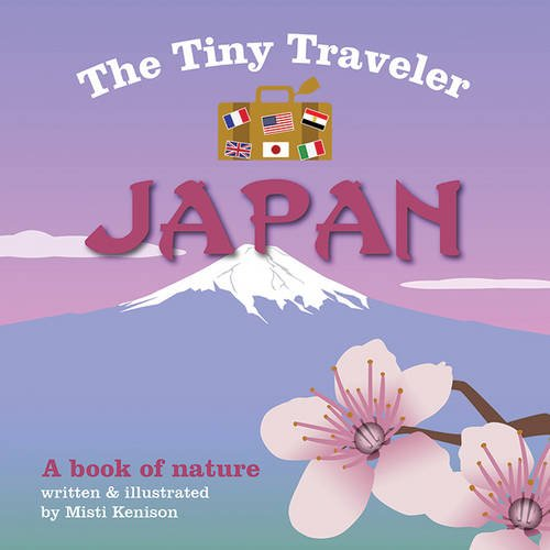 The Tiny Traveler: Japan: A Book of Nature (Picture Books About Babies compare prices)
