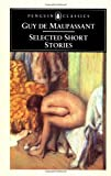 Selected Short Stories (Penguin Classics) (014044243X) by Maupassant, Guy de