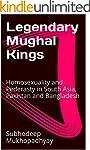 Legendary Mughal Kings: Homosexuality...