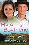 My Amish Boyfriend: A Novel