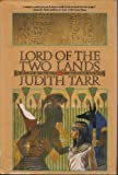 Lord of the Two Lands (0312853629) by Tarr, Judith