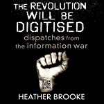 The Revolution Will Be Digitised | Heather Brooke