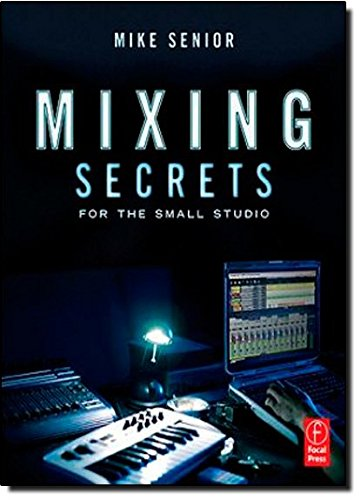 Mixing Secrets for  the Small Studio (Mixing Small Studio compare prices)