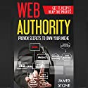 Web Authority, Get it, Keep It, Reap the Profits: Proven Secrets to Own Your Niche Audiobook by James Stone Narrated by Ted Warren