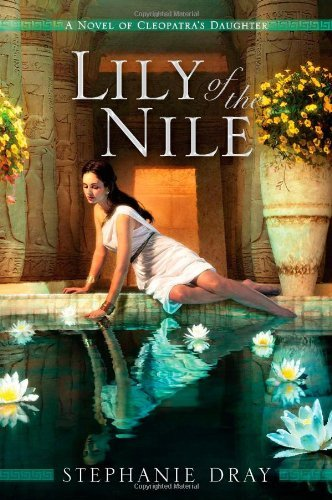 Stephanie Dray Novels 'Lily of the Nile and Song of the Nile' Weave Magic with History