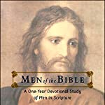 Men of the Bible: A One-Year Devotional Study of Men in Scripture | Ann Spangler,Robert Wolgemuth