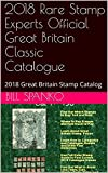 2018 Rare Stamp Experts Official Great Britain Classic Catalogue: 2018 Great Britain Stamp Catalog  (GB2018)
