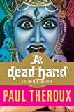 A Dead Hand: A Crime in Calcutta (0547394497) by Theroux, Paul