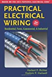 Practical Electrical Wiring: Residential, Farm, Commercial & Industrial: Based on the 2011 National Electrical Code - 0971977968