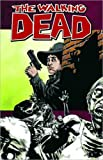 Robert Kirkman The Walking Dead Volume 12: Life Among Them