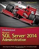 img - for Professional Microsoft SQL Server 2014 Administration 1st edition by Jorgensen, Adam, Ball, Bradley, Wort, Steven, LoForte, Ross, (2014) Paperback book / textbook / text book