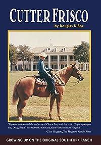Cutter Frisco: Growing Up on the Original Southfork Ranch: A Memoir download ebook