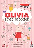 Olivia Loves to Doodle: Extraordinary Full-Color Pictures to Create and Complete