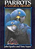 img - for Parrots: A Natural History book / textbook / text book