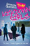 Ms Georgina Campbell The Kick Down Girls: The place - London England, the time - now