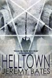 Helltown (World's Scariest Places Occult) by Jeremy Bates