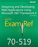 MCPD 70-519 Exam Ref: Designing and Developing Web Applications Using Microsoft .NET Framework 4: Designing and Developin...