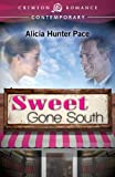 Sweet Gone South by Alicia Hunter Pace