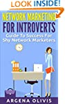 Network Marketing For Introverts: Gui...