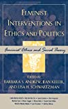img - for Feminist Interventions in Ethics and Politics: Feminist Ethics and Social Theory (Feminist Constructions) book / textbook / text book