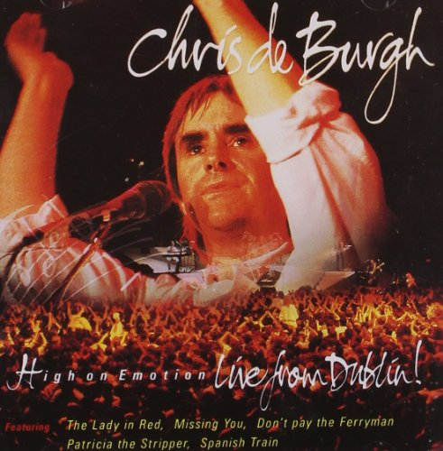 Chris De Burgh - High On Emotion: Live From Dublin! - Zortam Music