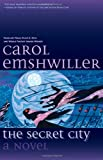 The Secret City: A Novel (1892391449) by Emshwiller, Carol