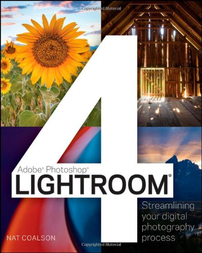 Lightroom 4: Streamlining Your Digital Photography Workflow (Adobe Photoshop)