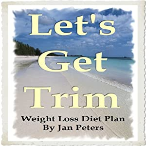 Let's Get Trim: Weight Loss Diet Plan | [Jan Peters]