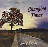 Changing Times-Jim & Dave
