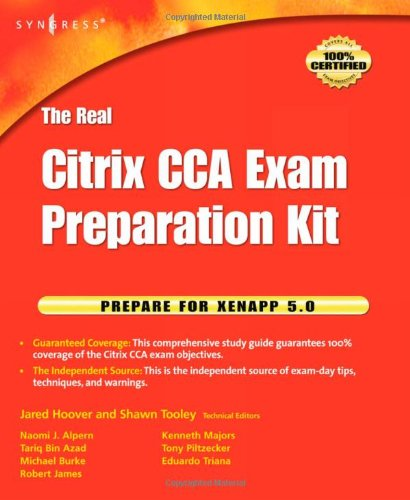 The Real Citrix CCA Exam Preparation Kit: Prepare for XenApp 5.0