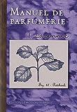 echange, troc I. Lazennec - Manuel de parfumerie