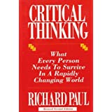 Critical Thinking: What Every Person Needs To Survive in a