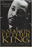 Martin Luther King - A Historical Perspective - The Life And Legacy Of The Civil Rights Leader