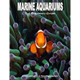 Marine Aquariums: The Beginners Guideby John Cunningham