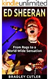 Ed Sheeran: From Rags to a World-Wide Sensation (English Edition)