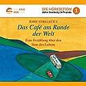Das Café am Rande der Welt: Eine Erzählung über den Sinn des Lebens Audiobook by John Strelecky Narrated by Matthias Herrmann