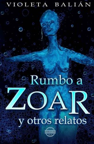Rumbo a Zoar y otros relatos  [Balián, Violeta] (Tapa Blanda)