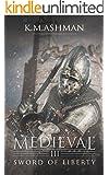 Medieval III - Sword of Liberty (The Medieval Sagas Book 3) (English Edition)