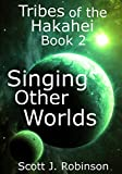 Singing Other Worlds (Tribes of the Hakahei Book 2)