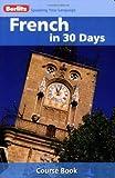 Berlitz Language: French In 30 Days (Berlitz in 30 Days)