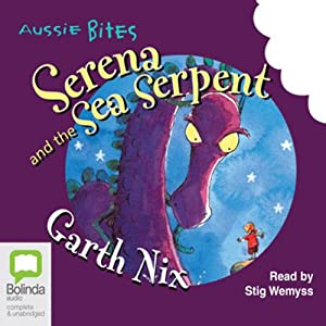 Serena and the Sea Serpent: Aussie Bites Audiobook
