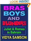 Bras, Boys, and Blunders in Bahrain (Hilarious Young Adult Romantic Comedy Set in the Middle East): Juliet and Romeo in Bahrain